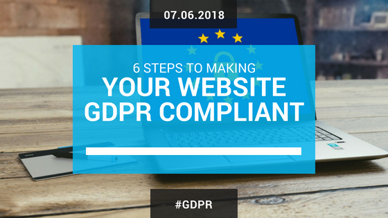 6 Steps to Making Your Website GDPR Compliant